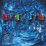 I-Say-I-Say-I-Say2021-Expanded-Edition-3-CD